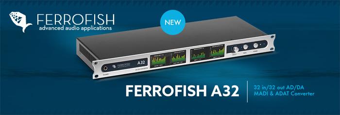 Ferrofish A32 国内リリース開始!